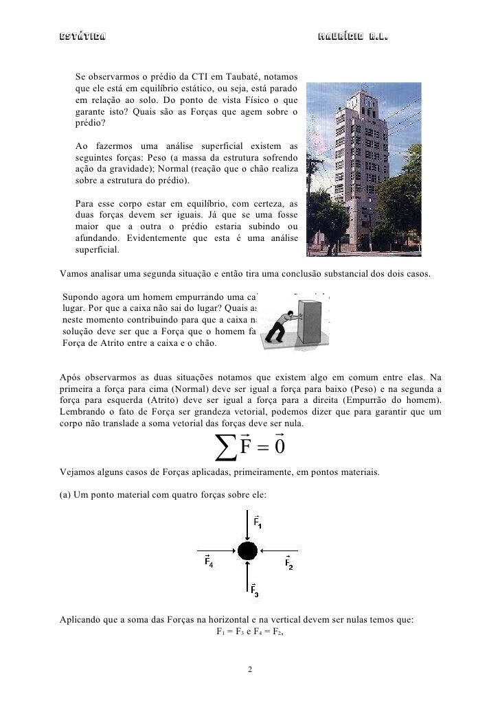 Estática                                                       Maurício R.L.   Se observarmos o prédio da CTI em Taubaté, ...