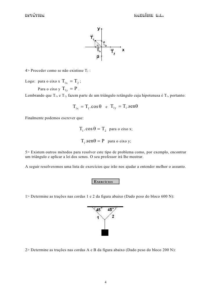 Estática                                                        Maurício R.L.4> Proceder como se não existisse T1 :Logo: p...