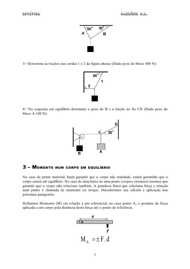 Estática                                                      Maurício R.L.3> Determine as trações nas cordas 1 e 2 da fig...