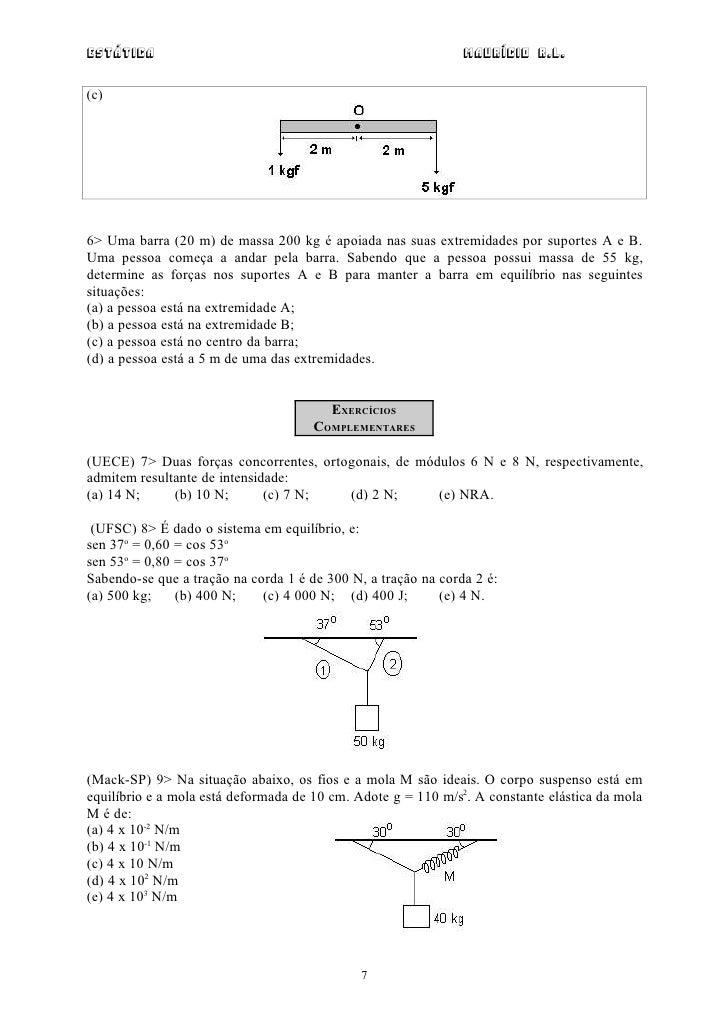 Estática                                                       Maurício R.L.(c)6> Uma barra (20 m) de massa 200 kg é apoia...