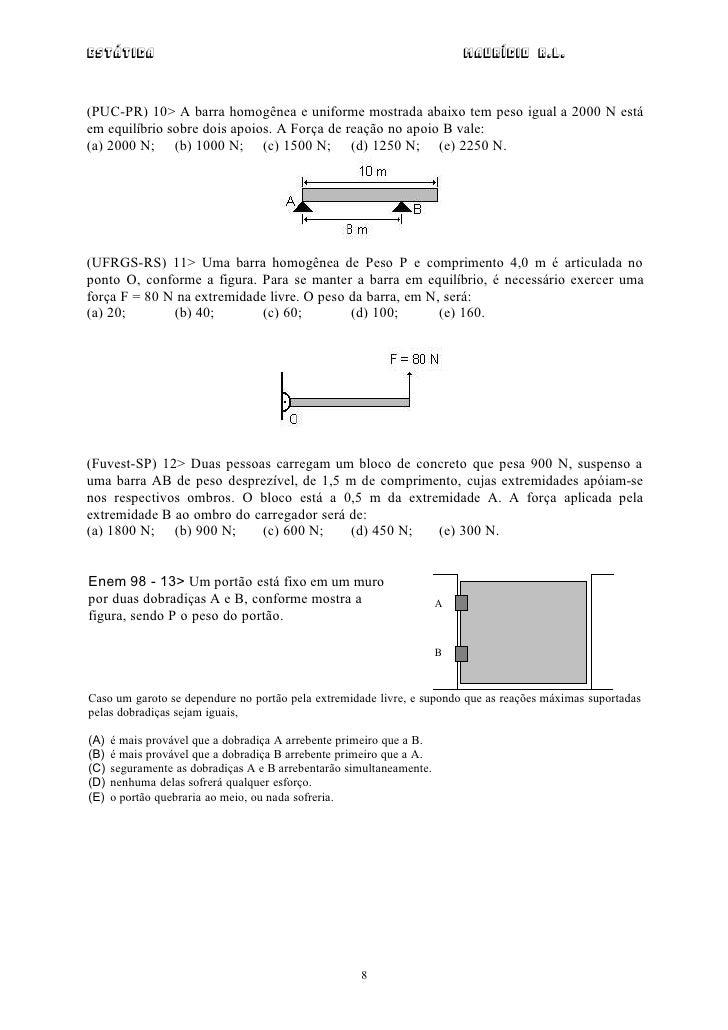 Estática                                                                  Maurício R.L.(PUC-PR) 10> A barra homogênea e un...