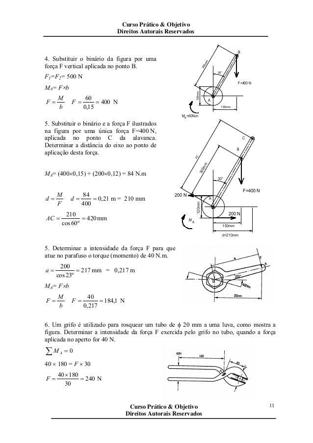 4. Substituir o binário da figura por uma força F vertical aplicada no ponto B. F1=F2= 500 N MA= F×b b M F = 400 15,0 60 =...