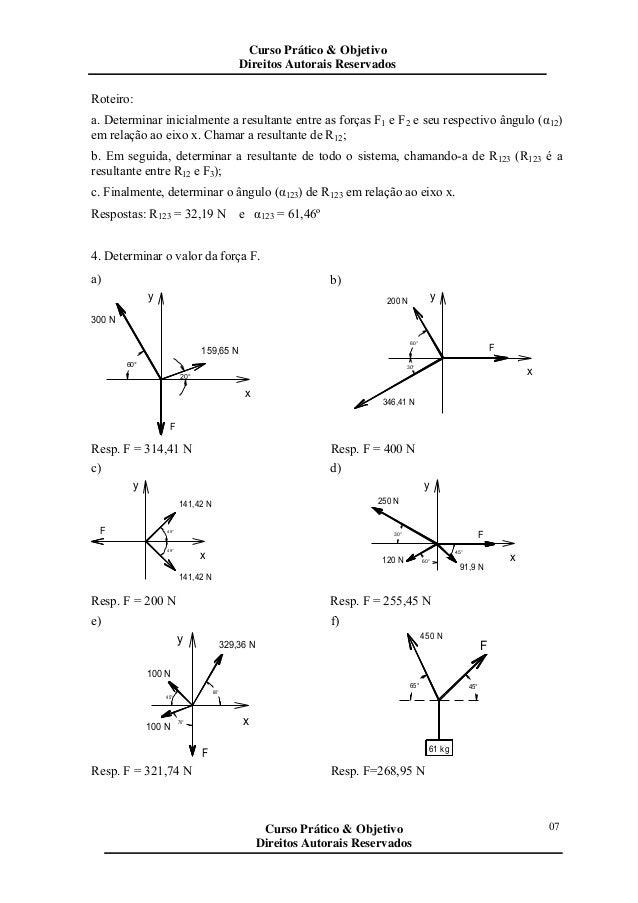 Roteiro: a. Determinar inicialmente a resultante entre as forças F1 e F2 e seu respectivo ângulo (α12) em relação ao eixo ...
