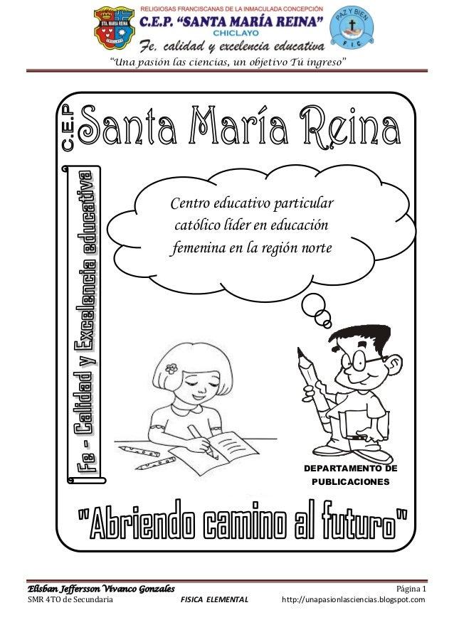 """""""Una pasión las ciencias, un objetivo Tú ingreso"""" Elisban Jeffersson Vivanco Gonzales Página 1 SMR 4TO de Secundaria FISIC..."""