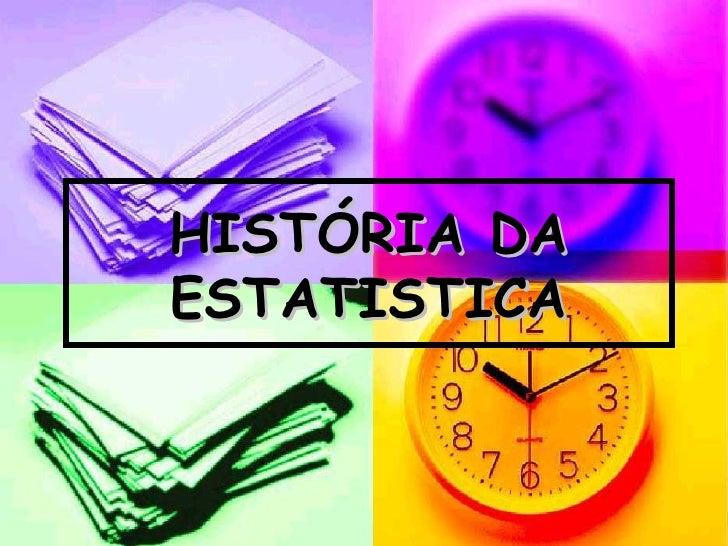 HISTÓRIA DA ESTATISTICA
