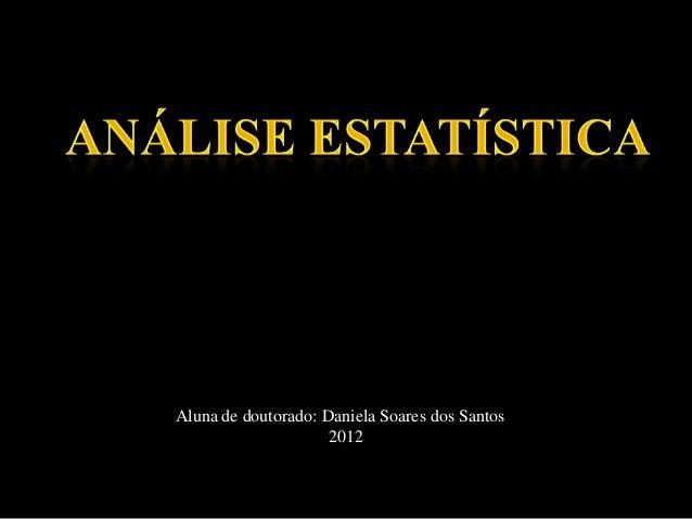 Aluna de doutorado: Daniela Soares dos Santos                     2012