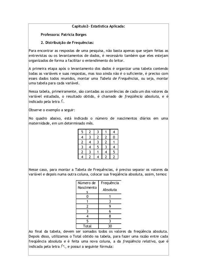 Capítulo2- Estatística Aplicada:Professora: Patricia Borges2. Distribuição de Frequências:Para encontrar as respostas de u...