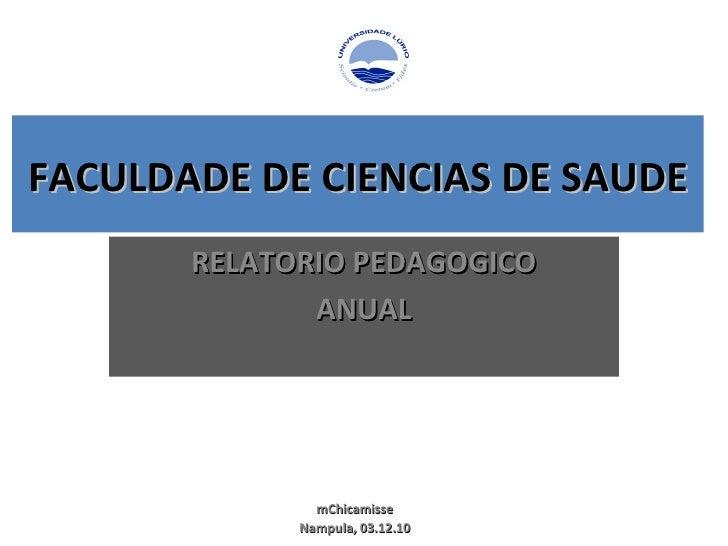 FACULDADE DE CIENCIAS DE SAUDE RELATORIO PEDAGOGICO ANUAL mChicamisse Nampula, 03.12.10