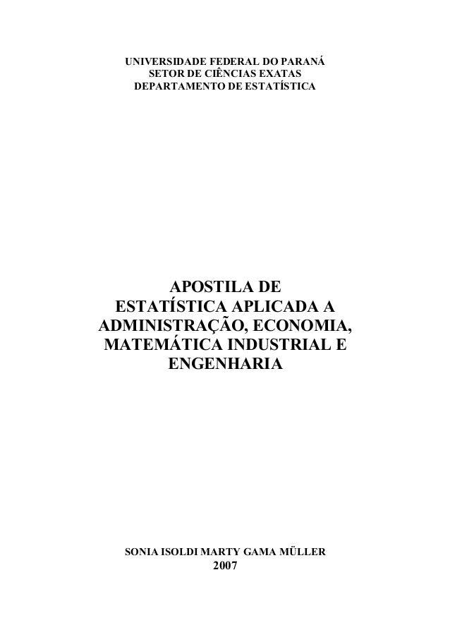 UNIVERSIDADE FEDERAL DO PARANÁ SETOR DE CIÊNCIAS EXATAS DEPARTAMENTO DE ESTATÍSTICA APOSTILA DE ESTATÍSTICA APLICADA A ADM...