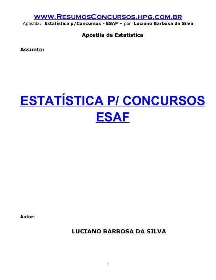 www.ResumosConcursos.hpg.com.br Apostila: Estatística p/Concursos - ESAF – por Luciano Barbosa da Silva                   ...