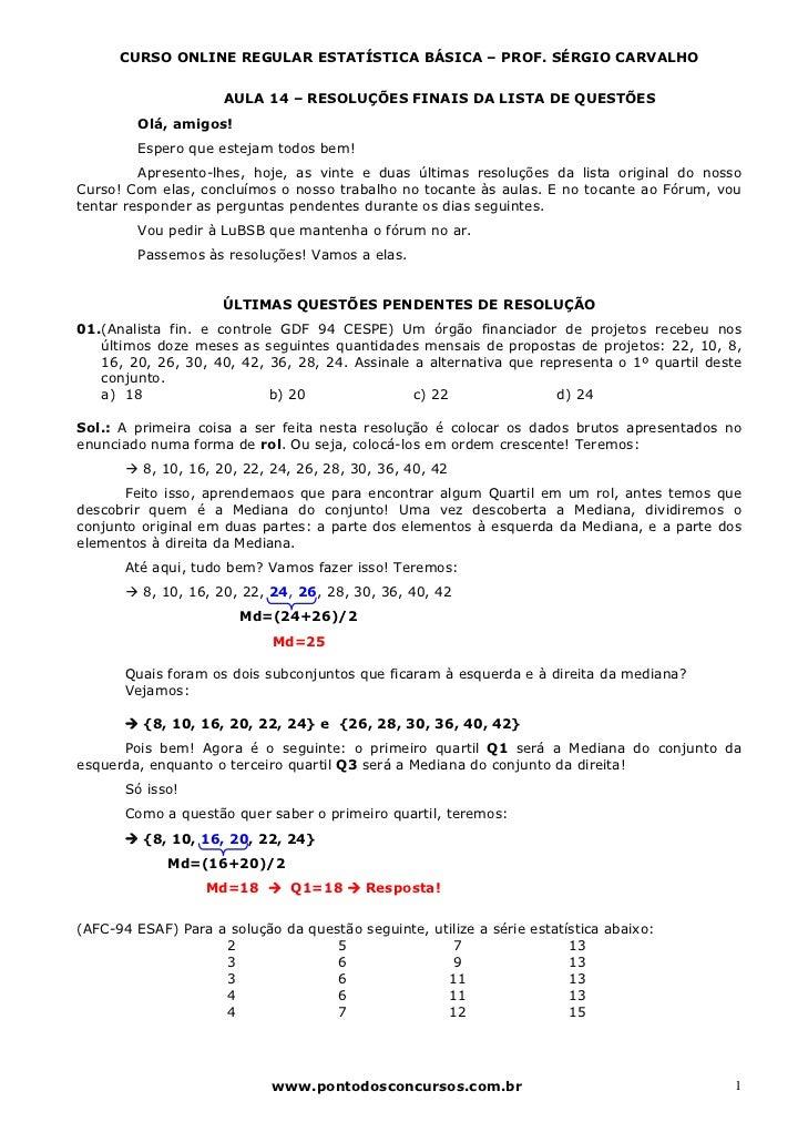 CURSO ONLINE REGULAR ESTATÍSTICA BÁSICA – PROF. SÉRGIO CARVALHO                     AULA 14 – RESOLUÇÕES FINAIS DA LISTA D...