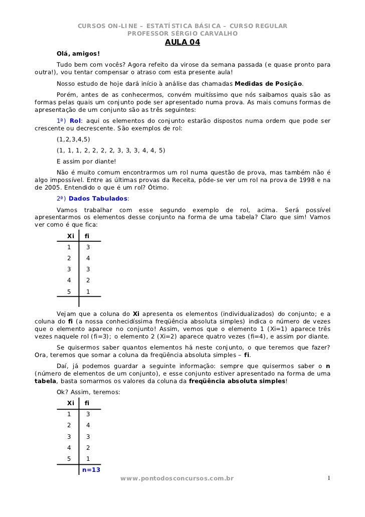 CURSOS ON-LINE – ESTATÍSTICA BÁSICA – CURSO REGULAR                           PROFESSOR SÉRGIO CARVALHO                   ...