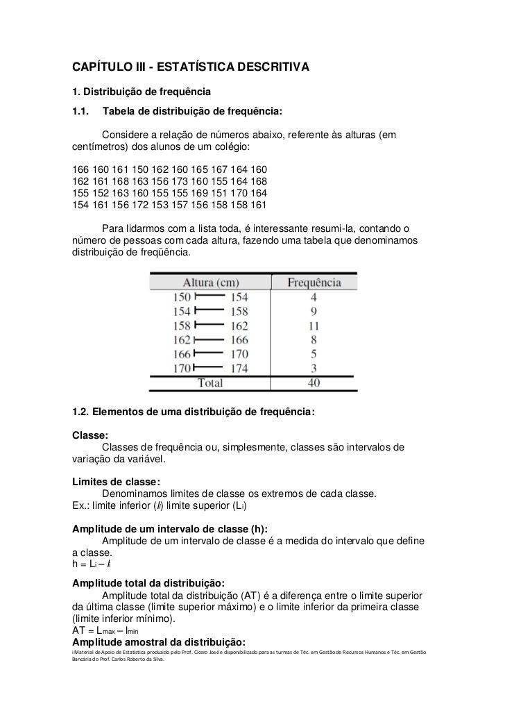 CAPÍTULO III - ESTATÍSTICA DESCRITIVA1. Distribuição de frequência1.1.         Tabela de distribuição de frequência:      ...
