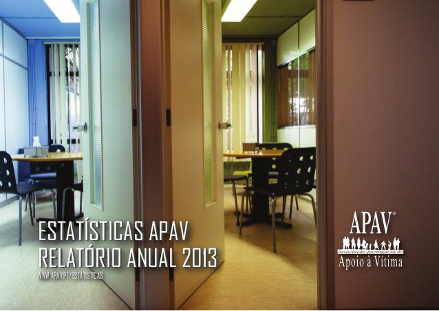 ESTATÍSTICAS APAV  RELATÓRIO ANUAL 2013  WWWWWW..AAPPAAVV..PPTT//EESSTTAATTIISSTTIICCAASS