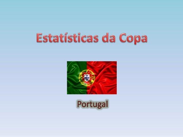 A seleção de Portugal participou de 5  copas do mundo (1966, 1986, 2002, 2006,  2010), e irá disputar a copa do mundo de ...