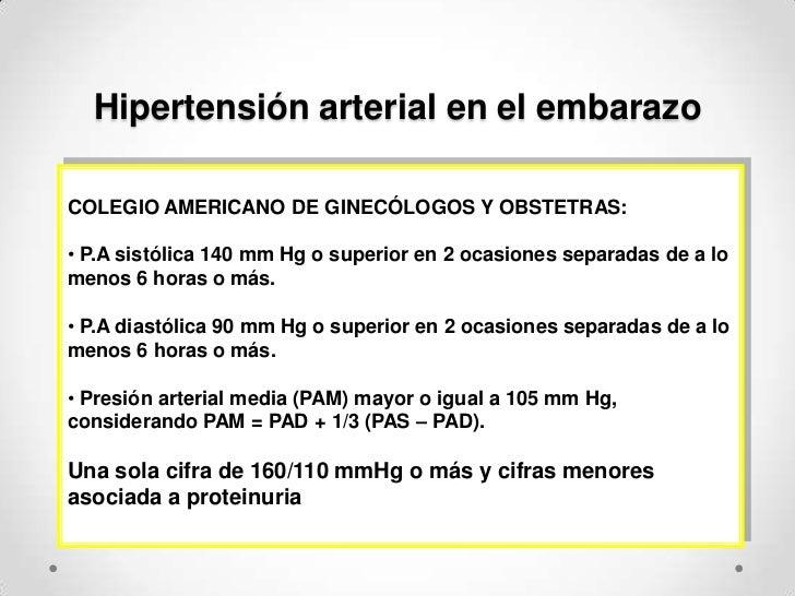 Hipertensión arterial en el embarazo<br />COLEGIO AMERICANO DE GINECÓLOGOS Y OBSTETRAS:<br /><ul><li> P.A sistólica 140 mm...