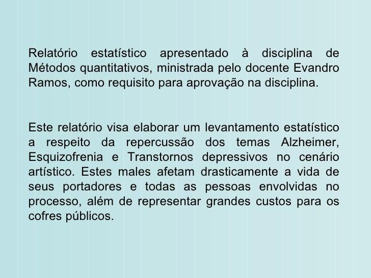 Relatório estatístico apresentado à disciplina de Métodos quantitativos, ministrada pelo docente Evandro Ramos, como requi...