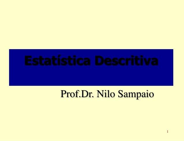 Estatística Descritiva Prof.Dr. Nilo Sampaio  1