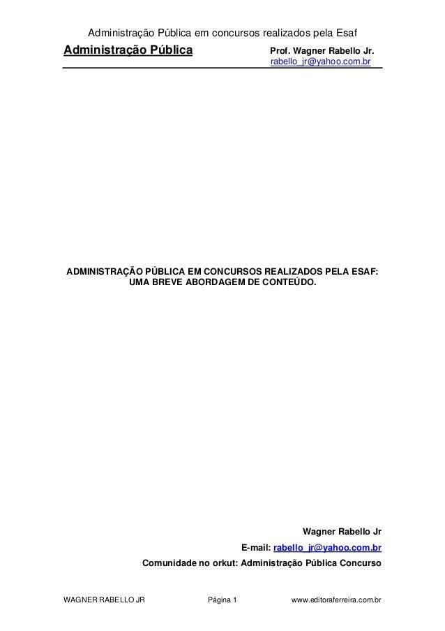 Administração Pública em concursos realizados pela EsafAdministração Pública                         Prof. Wagner Rabello ...