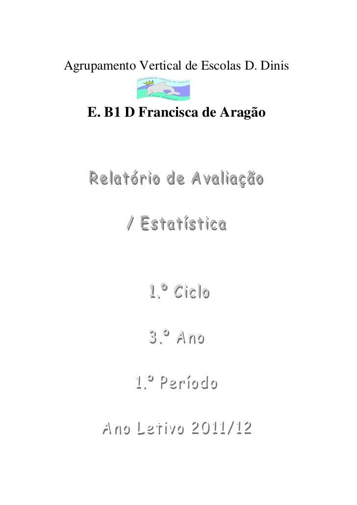 Agrupamento Vertical de Escolas D. Dinis    E. B1 D Francisca de Aragão
