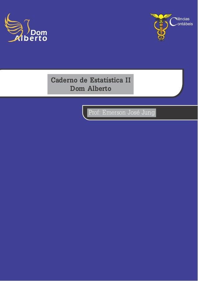 C                                     iências                                      ontábeisCaderno de Estatística II     D...