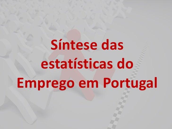 Síntese das  estatísticas doEmprego em Portugal