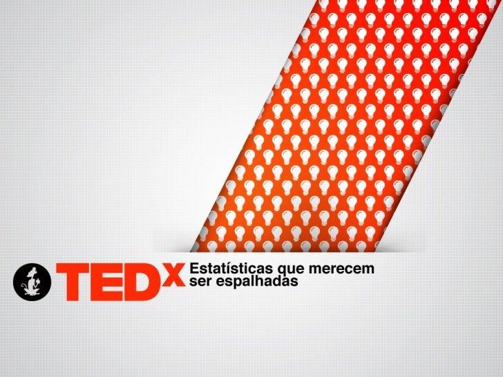 TEDx - Estatísticas que merecem ser espalhadas
