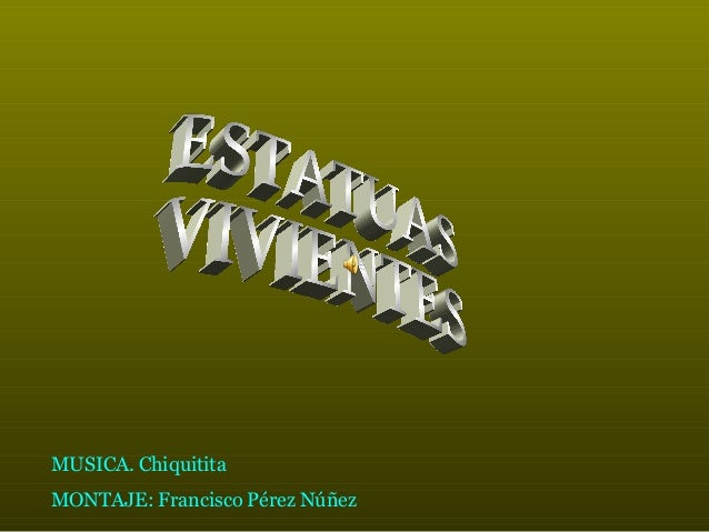MUSICA. Chiquitita  MONTAJE: Francisco Pérez Núñez