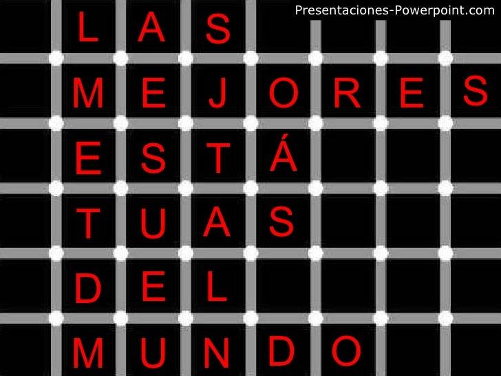 L A S M E J O R E S E S T Á T U A S D E L M U N D O Presentaciones-Powerpoint.com