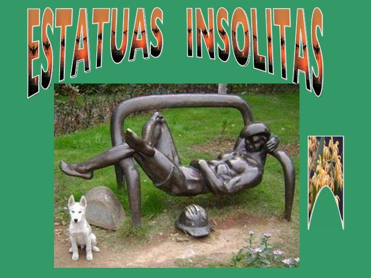 ESTATUAS  INSOLITAS 1