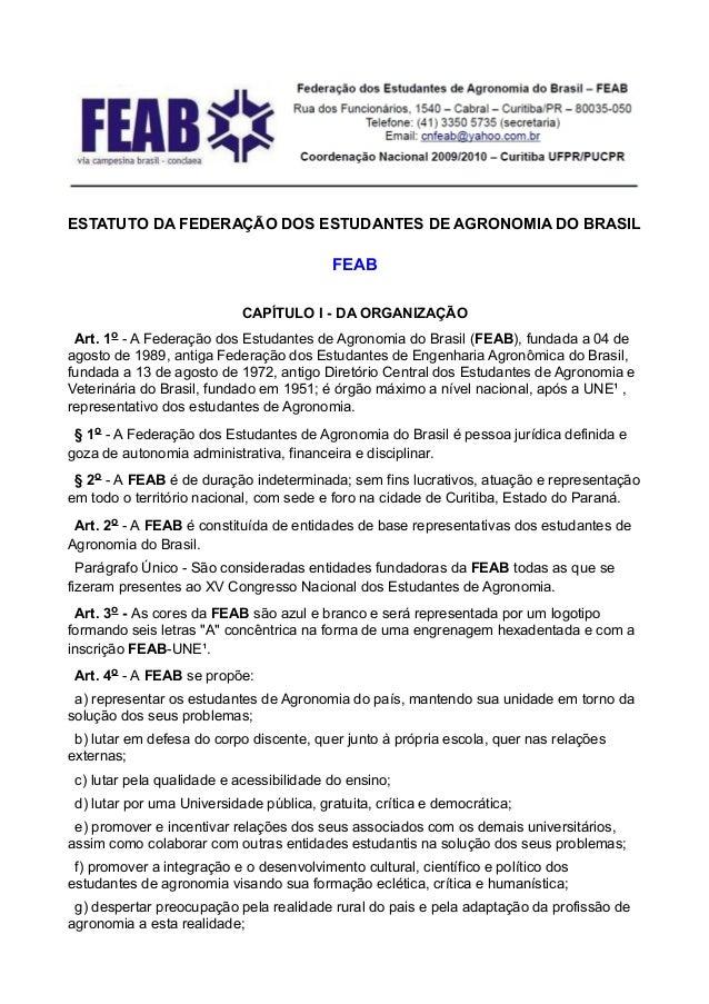 ESTATUTO DA FEDERAÇÃO DOS ESTUDANTES DE AGRONOMIA DO BRASIL                                          FEAB                 ...