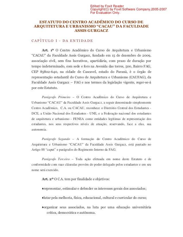"""ESTATUTO DO CENTRO ACADÊMICO DO CURSO DE ARQUITETURA E URBANISMO """"CACAU"""" DA FACULDADE ASSIS GURGACZ C A P Í T U L O I - D ..."""
