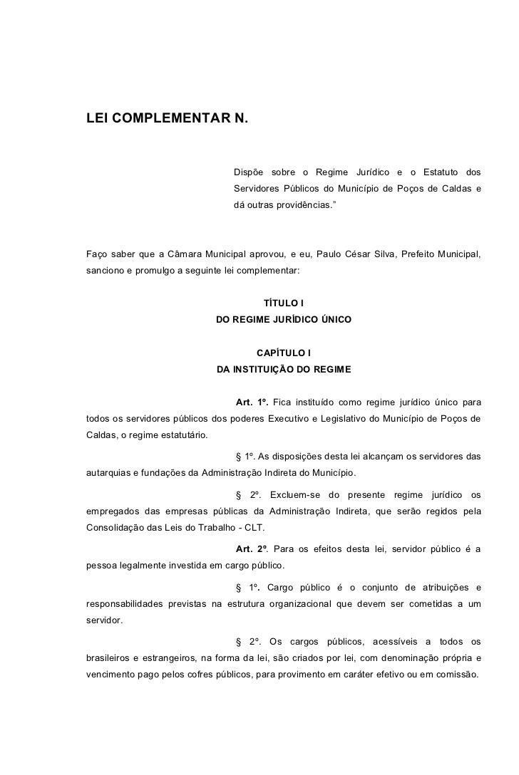 LEI COMPLEMENTAR N.                                   Dispõe sobre o Regime Jurídico e o Estatuto dos                     ...