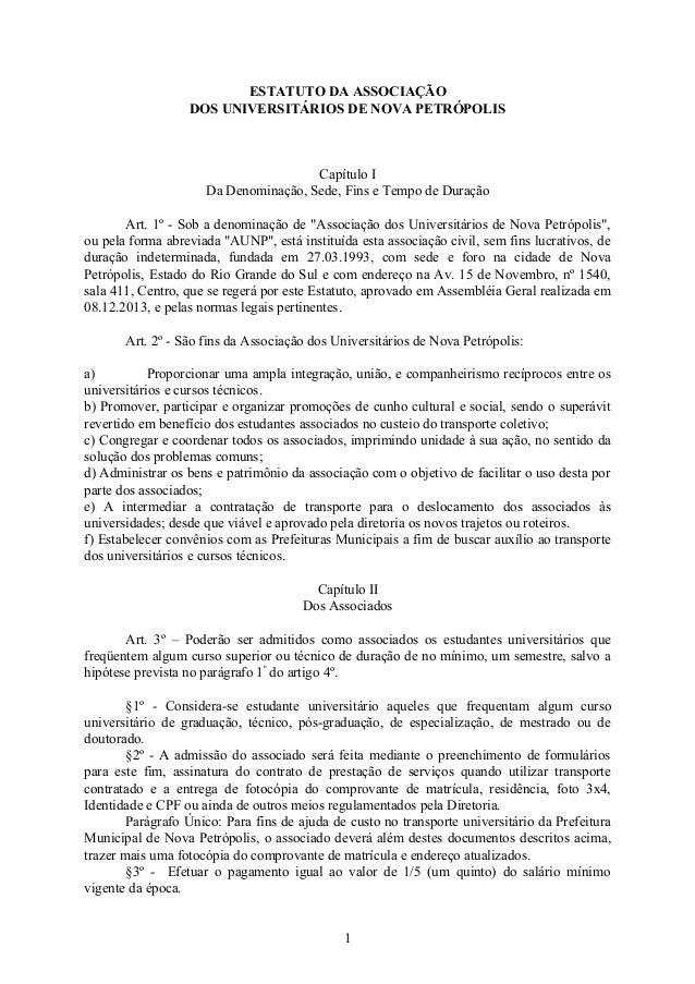 ESTATUTO DA ASSOCIAÇÃO DOS UNIVERSITÁRIOS DE NOVA PETRÓPOLIS Capítulo I Da Denominação, Sede, Fins e Tempo de Duração Art....