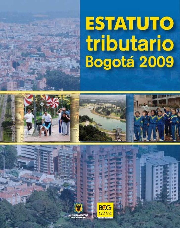 estatuto triButario                   de         Bogotá, d.c.               2009