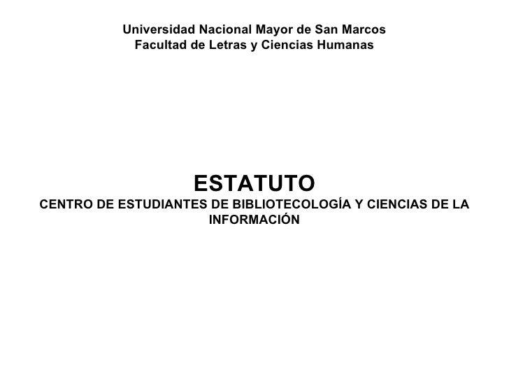 Universidad Nacional Mayor de San Marcos Facultad de Letras y Ciencias Humanas ESTATUTO CENTRO DE ESTUDIANTES DE BIBLIOTEC...