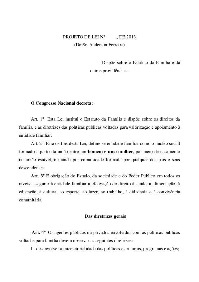 PROJETO DE LEI Nº , DE 2013 (Do Sr. Anderson Ferreira) Dispõe sobre o Estatuto da Família e dá outras providências. O Cong...