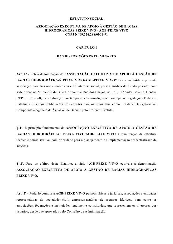 ESTATUTO SOCIAL               ASSOCIAÇÃO EXECUTIVA DE APOIO À GESTÃO DE BACIAS                  HIDROGRÁFICAS PEIXE VIVO -...