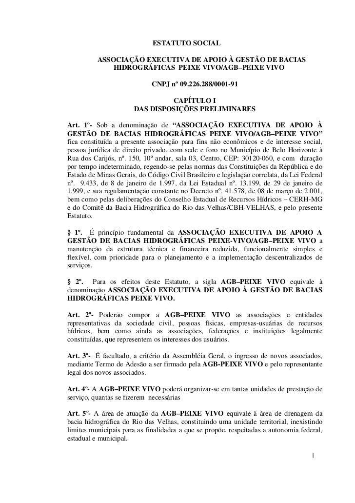 ESTATUTO SOCIAL            ASSOCIAÇÃO EXECUTIVA DE APOIO À GESTÃO DE BACIAS               HIDROGRÁFICAS PEIXE VIVO/AGB–PEI...