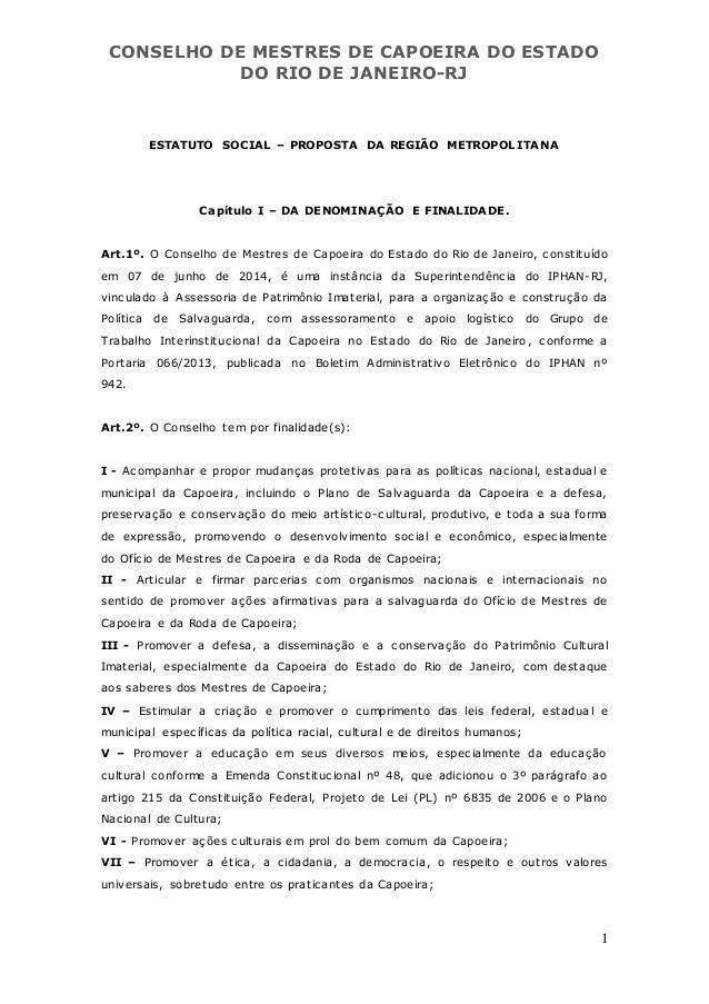 CONSELHO DE MESTRES DE CAPOEIRA DO ESTADO DO RIO DE JANEIRO-RJ 1 ESTATUTO SOCIAL – PROPOSTA DA REGIÃO METROPOLITANA Capítu...