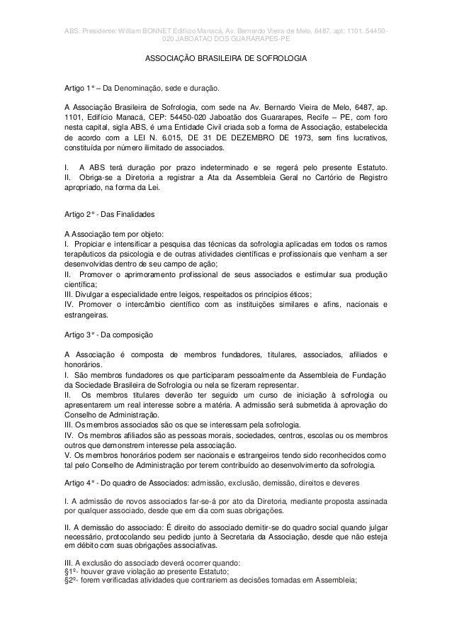 ABS. Presidente: William BONNET Edifício Manacá, Av. Bernardo Vieira de Melo, 6487, apt; 1101. 54450- 020 JABOATAO DOS GUA...