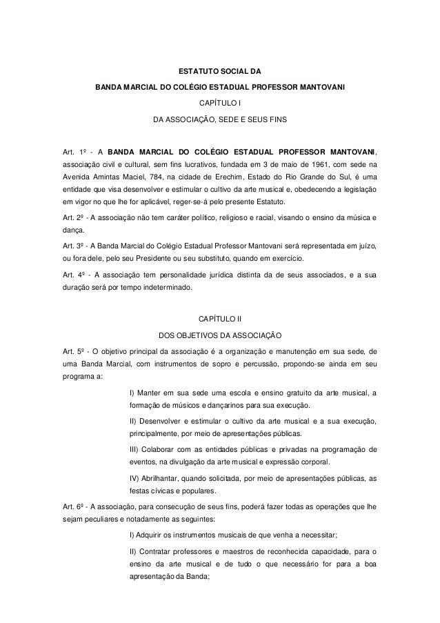 ESTATUTO SOCIAL DA BANDA MARCIAL DO COLÉGIO ESTADUAL PROFESSOR MANTOVANI CAPÍTULO I DA ASSOCIAÇÃO, SEDE E SEUS FINS Art. 1...