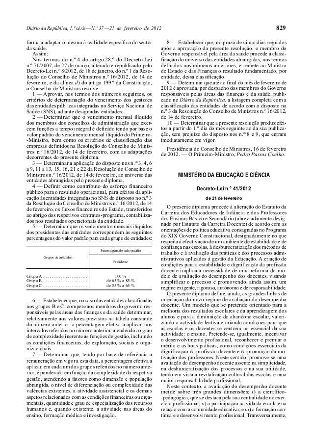 Diário da República, 1.ª série—N.º 37—21 de fevereiro de 2012 829 forma a adaptar o mesmo à realidade específica do sector...