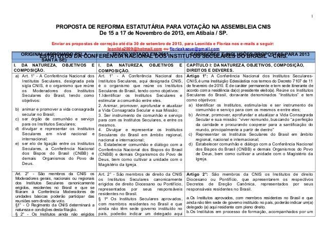 PROPOSTA DE REFORMA ESTATUTÁRIA PARA VOTAÇÃO NA ASSEMBLEIA CNIS De 15 a 17 de Novembro de 2013, em Atibaia / SP. Enviar as...