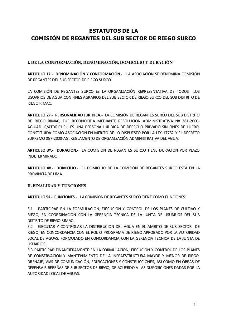 ESTATUTOS DE LA COMISIÓN DE REGANTES DEL SUB SECTOR DE RIEGO SURCOI. DE LA CONFORMACIÓN, DENOMINACIÓN, DOMICILIO Y DURACIÓ...