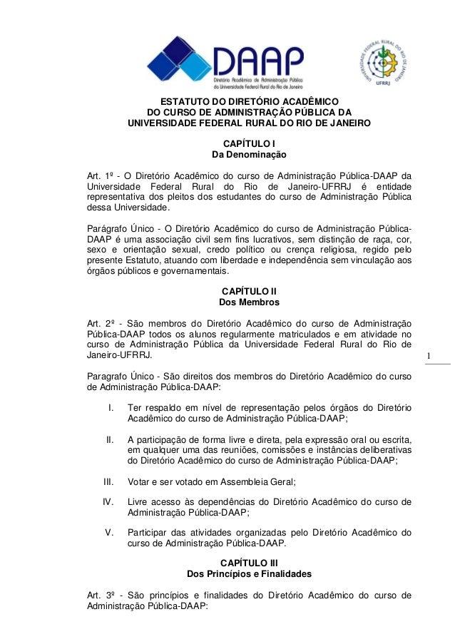 1 ESTATUTO DO DIRETÓRIO ACADÊMICO DO CURSO DE ADMINISTRAÇÃO PÚBLICA DA UNIVERSIDADE FEDERAL RURAL DO RIO DE JANEIRO CAPÍTU...