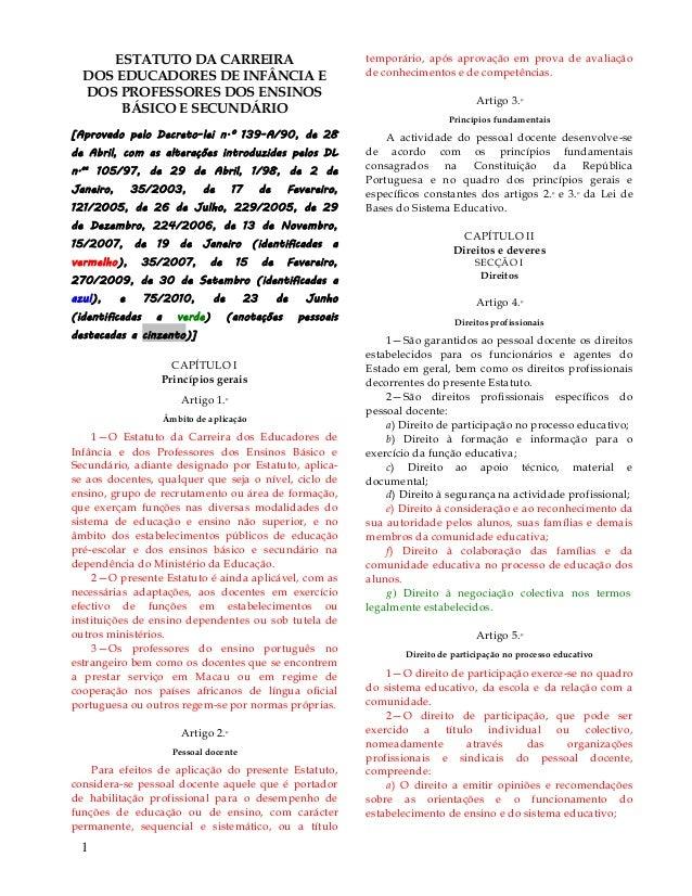 1 ESTATUTO DA CARREIRA DOS EDUCADORES DE INFÂNCIA E DOS PROFESSORES DOS ENSINOS BÁSICO E SECUNDÁRIO [Aprovado pelo Decreto...