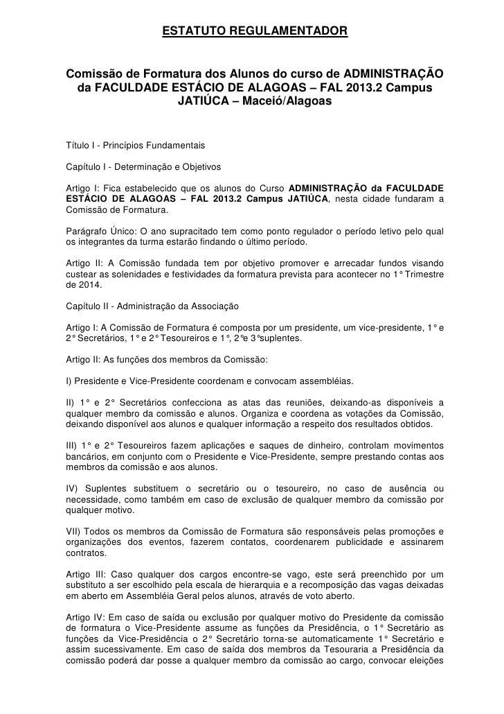 ESTATUTO REGULAMENTADORComissão de Formatura dos Alunos do curso de ADMINISTRAÇÃO da FACULDADE ESTÁCIO DE ALAGOAS – FAL 20...