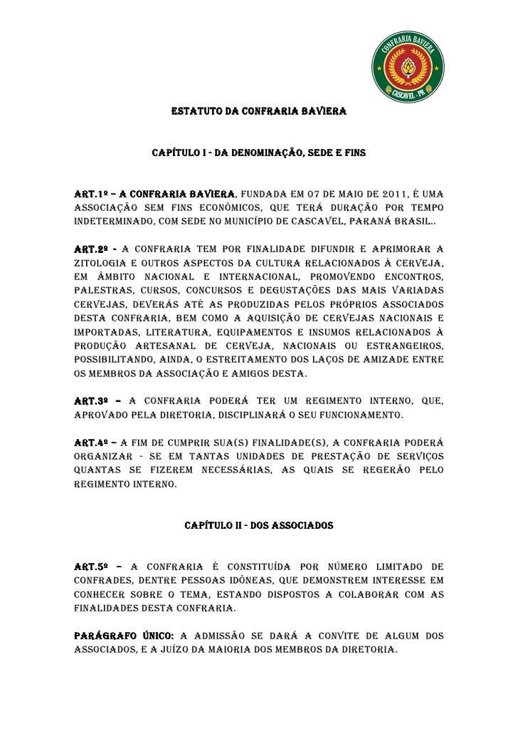 ESTATUTO DA CONFRARIA BAVIERA             CAPÍTULO I - DA DENOMINAÇÃO, SEDE E FINSART.1º – A CONFRARIA BAVIERA FUNDADA EM ...