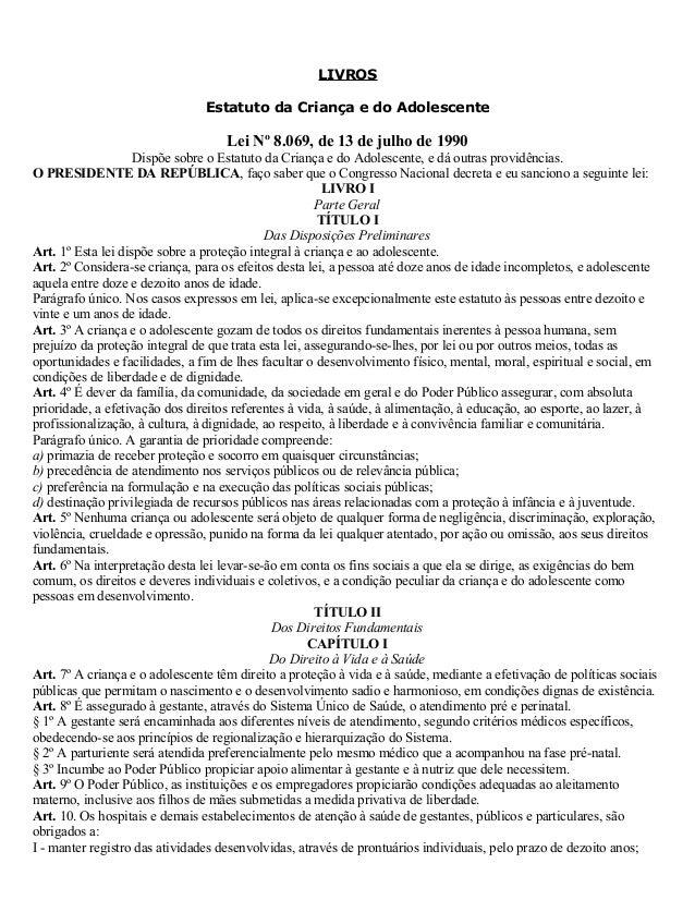 LIVROS Estatuto da Criança e do Adolescente Lei Nº 8.069, de 13 de julho de 1990 Dispõe sobre o Estatuto da Criança e do A...